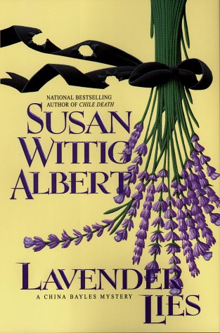 Lavender Lies: A China Bayles Mystery: Albert, Susan Wittig