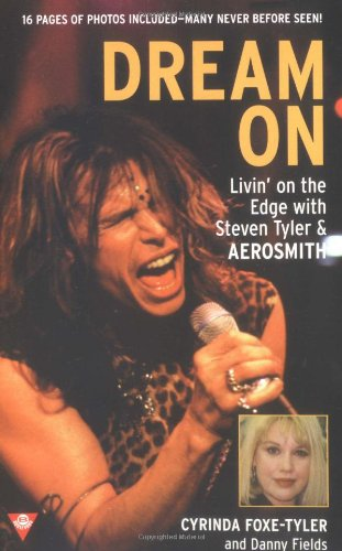 9780425171424: Dream on: Livin' on the Edge with Steven Tyler and Aerosmith (Berkley Boulevard Celebrity Biography)