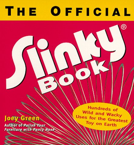 9780425171554: Official Slinky Book: Hundreds of Wild & Wacky Uses for the Greatest Toy on Earth