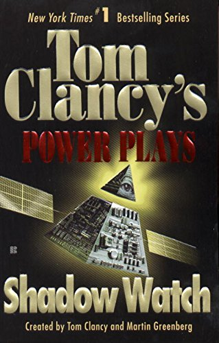 9780425171882: Shadow Watch (Tom Clancy's Power Plays)