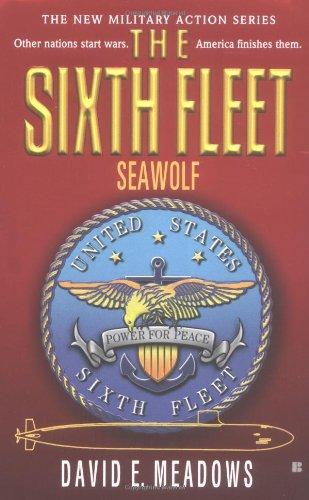 Seawolf (The Sixth Fleet): Meadows, David E.