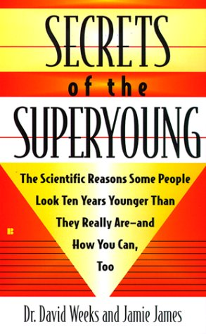 9780425172582: Secrets of the Superyoung: The Scientific Reasons Some People Look Ten Years Younger Than They Really Are---And How You Can, Too