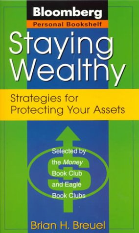 9780425172735: Staying Wealthy: Strategies for Protecting Your Assets