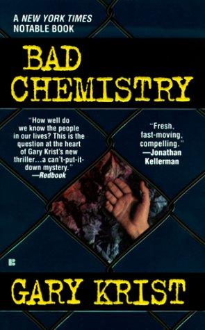Bad Chemistry: Gary Krist
