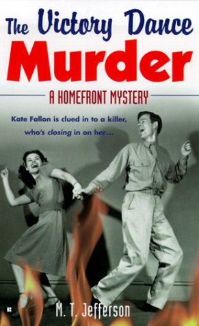 The Victory Dance Murder (Homefront Mystery): Jefferson, M. T.