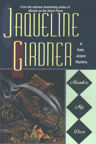Murder, My Deer: **Signed**: Girdner, Jacqueline