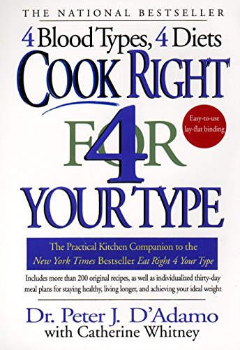 Cook Right 4 Your Type: The Practical Kitchen Companion to Eat Right 4 Your Type (0425173291) by Catherine Whitney; Peter J. D'Adamo