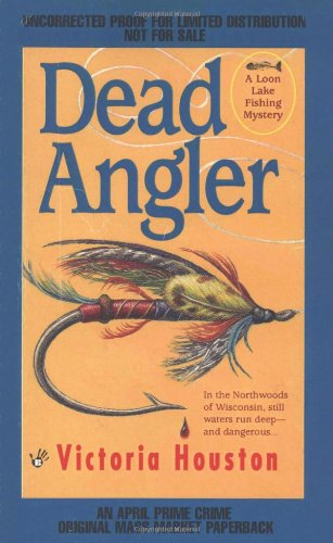 Dead Angler, a Loon Lake Fishing Mystery - Author signed
