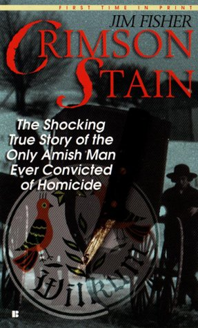 9780425174333: Crimson Stain: The Shocking True Story of the Only Amish Man Ever Convicted of Homicide (Berkley True Crime)