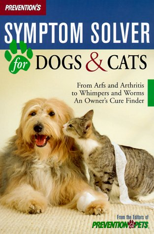 Prevention's Symptom Solver for Dogs and Cats: From Arfs and Arthritis to Whimpers and Worms, an Owner's Care Finder (0425174395) by Matthew Hoffman