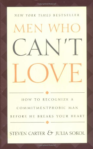 9780425174456: Men Who Can't Love: How to Recognize a Commitmentphobic Man before He Breaks Your Heart