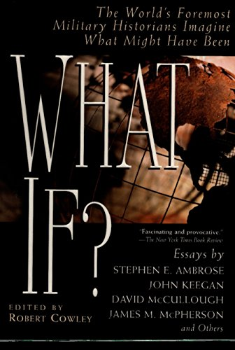 9780425176429: What If?: The World's Foremost Military Historians Imagine What Might Have Been