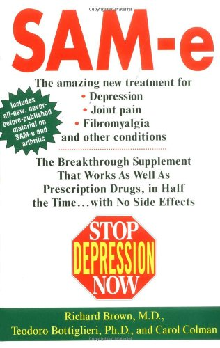 Stop Depression Now: SAM-e: The Breakthrough Supplement that Works as Well as Prescription Drugs (0425176436) by Richard Brown; Carol Colman
