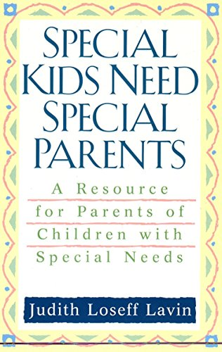 9780425176627: Special Kids Need Special Parents: A Resource for Parents of Children with Special Needs