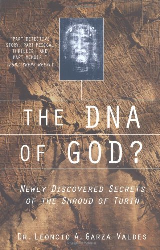 The DNA of God?: Newly Discovered Secrets: Garza-Valdes, Leoncio A.
