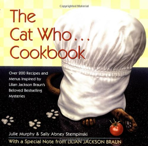 The Cat Who. Cookbook: Delicious Meals and Menus Inspired By Lilian Jackson Braun