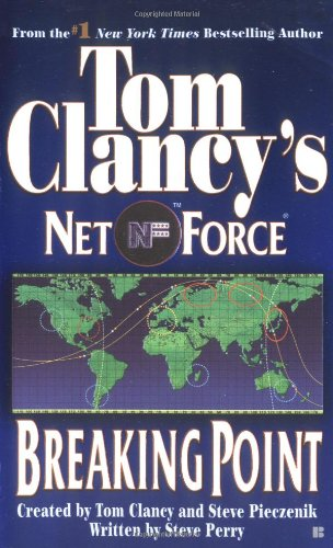 Breaking Point (Tom Clancy's Net Force, Book 4) (0425176932) by Steve Perry