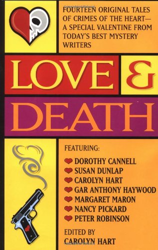 Love & Death: Fourteen Original Tales of the Heart ***SIGNED X10***: Carolyn Hart (Editor)