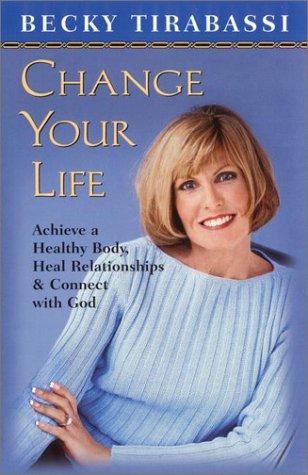 Change Your Life: Tirabassi, Becky