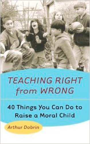 9780425178225: Teaching Right from Wrong: Forty Things you can do to Raise a Moral Child