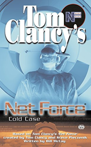 Tom Clancy's Net Force: Cold Case (Net Force YA) (042517879X) by Bill McCay