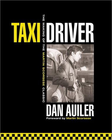 Taxi Driver: The Making of the Martin Scorsese Classic (0425179869) by Dan Auiler