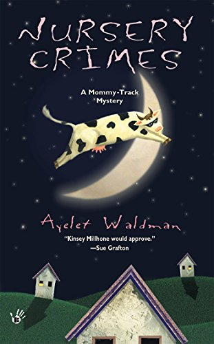 Nursery Crimes (Mommy-Track Mystery, A): Waldman, Ayelet