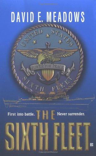 The Sixth Fleet: Meadows, David E.
