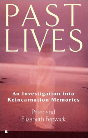 Past Lives: An Investigation into Reincarnation Memories (0425180751) by Peter Fenwick; Elizabeth Fenwick