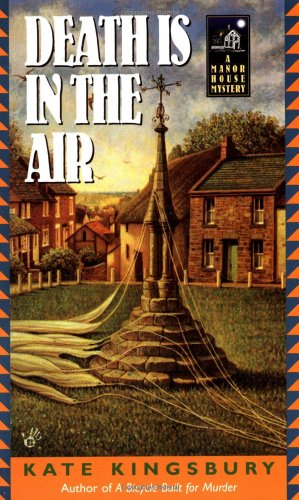 Death is in the Air: A Manor House Mystery: Kingsbury, Kate
