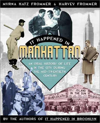 It Happened in Manhattan: An Oral History of Life in the City During the Mid-Twentieth Century