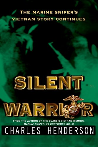 Silent Warrior: The Marine Sniper's Vietnam Story Continues (0425181723) by Henderson, Charles