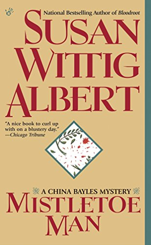 Mistletoe Man (China Bayles Mystery) (0425182010) by Susan Wittig Albert