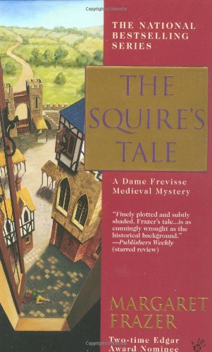 The Squire's Tale (Sister Frevisse Medieval Mysteries): Frazer, Margaret
