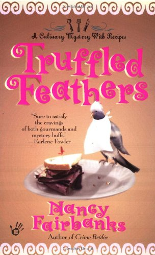 9780425182727: Truffled Feathers (Culinary Food Writer)