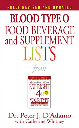 Blood Type O Food, Beverage and Supplemental Lists: D'Adamo, Peter J.