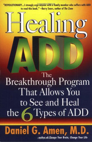 9780425183274: Healing ADD: The Breakthrough Program That Allows You to See and Heal the 6 Types of ADD