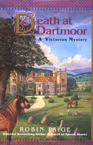 Death at Dartmoor (Robin Paige Victorian 8): Paige, Robin; Albert, Susan Wittig; Albert, Bill