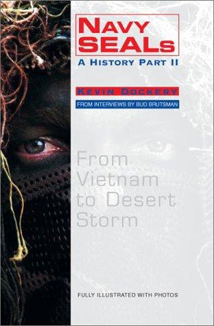 Navy Seals: A History Part II: The Vietnam Years: Dockery, Kevin