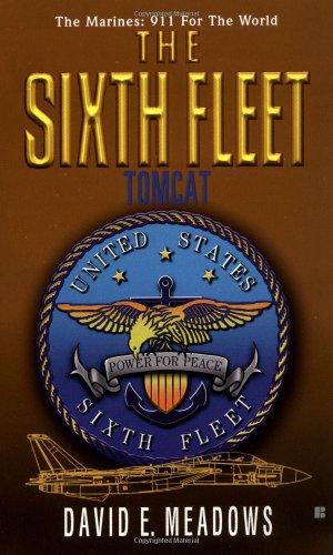 The Sixth Fleet: Tomcat (Sixth Fleet, 3): Meadows, David E.
