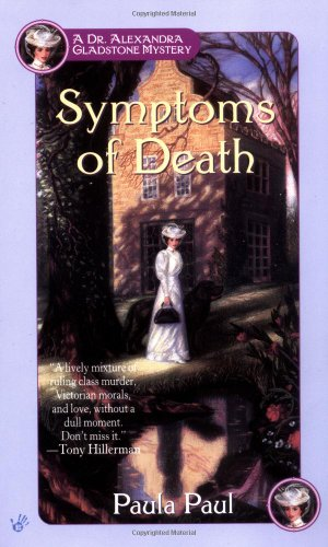 Symptoms of Death (Dr. Alexandra Gladstone Mysteries) (0425184293) by Paula Paul