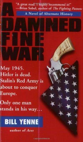 A Damned Fine War: Yenne, Bill