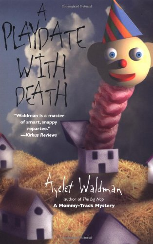 A PLAYDATE WITH DEATH (SIGNED): Waldman, Ayelet