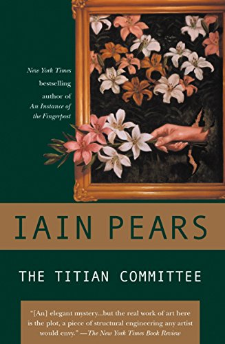 The Titian Committee (Jonathan Argyll Mysteries): Pears, Iain