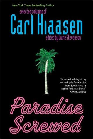 9780425186060: Paradise Screwed: Selected Columns of Carl Hiassen