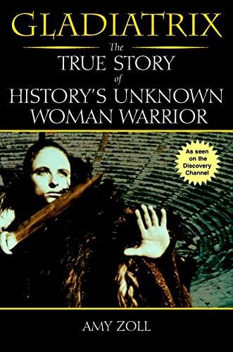 9780425186107: Gladiatrix: The True Story of History's Unknown Woman Warrior
