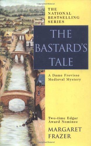 The Bastard's Tale: A Dame Frevisse Medieval Mystery (0425186490) by Margaret Frazer