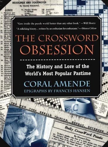 The Crossword Obsession: The History and Lore of the World's Most Popular Pastime (0425186822) by Coral Amende