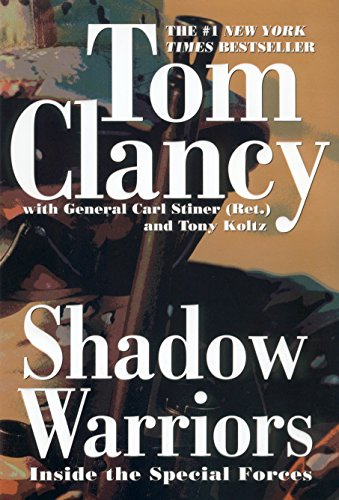 Shadow Warriors: Inside the Special Forces (Commander: Tom Clancy, Carl
