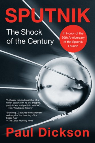 Sputnik: The Shock of the Century (Science Matters) (0425188434) by Paul Dickson
